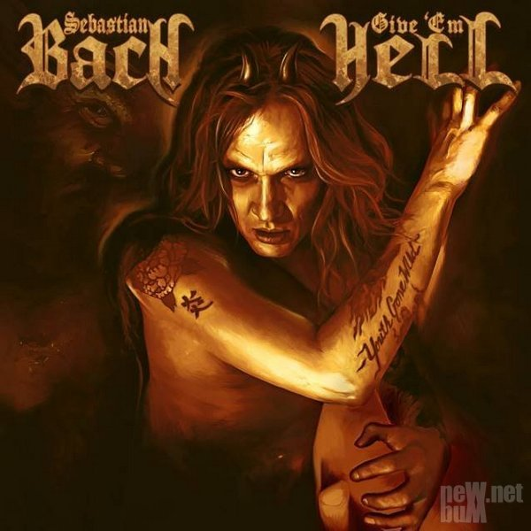 Sebastian Bach - Give 'Em Hell [Japan Limited Edition] (2014)
