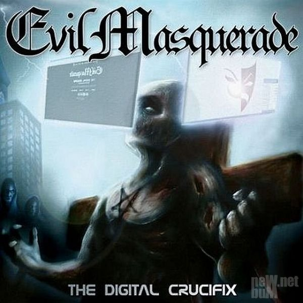Evil Masquerade - The Digital Crucifix (2014)
