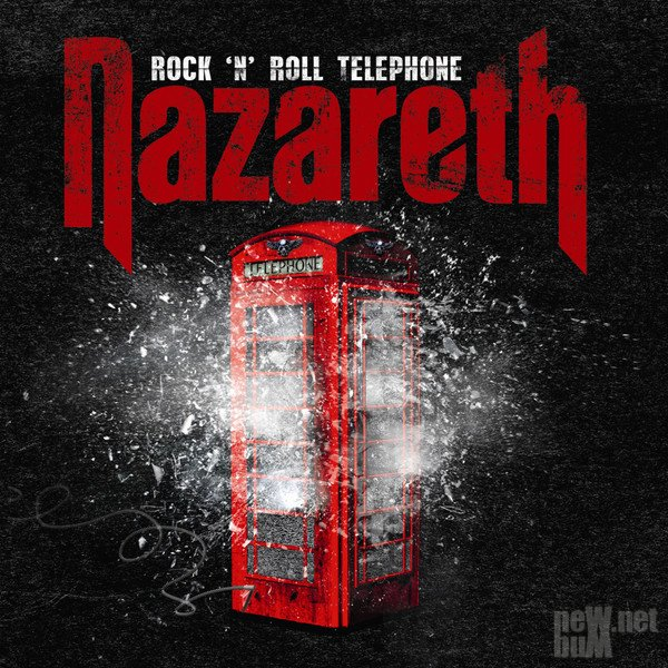 Nazareth - Rock 'N' Roll Telephone [Deluxe Edition] (2014)