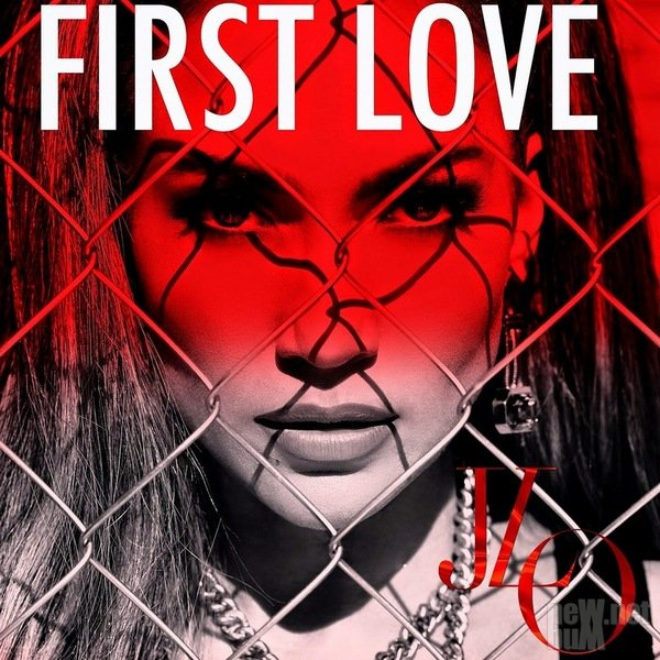 Jennifer Lopez - First Love [Single] (2014)