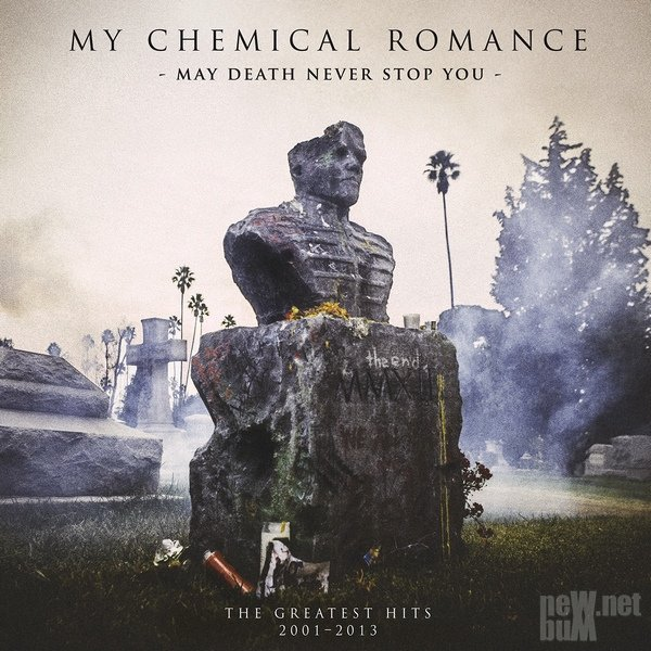 My Chemical Romance - May Death Never Stop You. The Greatest Hits 2001-2013 ...