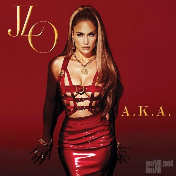 Jennifer Lopez - A.K.A. [Japan Deluxe Edition] (2014)