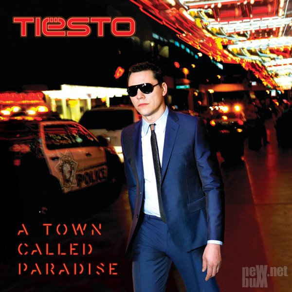 Tiesto - A Town Called Paradise [Deluxe Edition] (2014)
