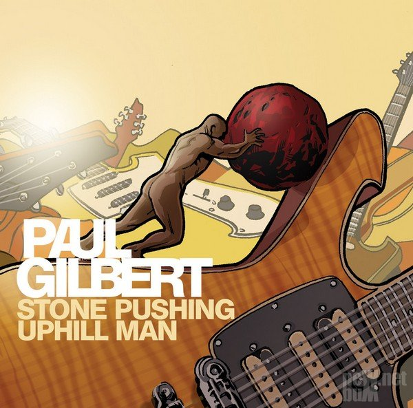 Paul Gilbert - Stone Uphill Pushing Man (2014)