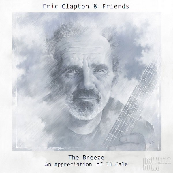 Eric Clapton & Friends - The Breeze. An Appreciation of JJ Cale (2014)