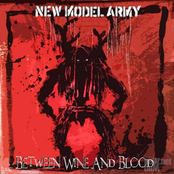 New Model Army - Between Wine And Blood [Limited Edition] (2014)