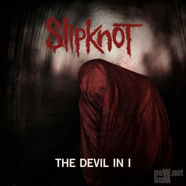Slipknot - The Devil In I [Single] (2014)