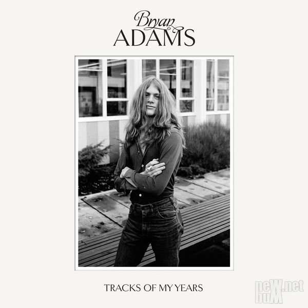 Bryan Adams - Tracks of My Years [Deluxe Edition] (2014)