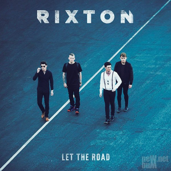 Rixton - Let the Road (2015)