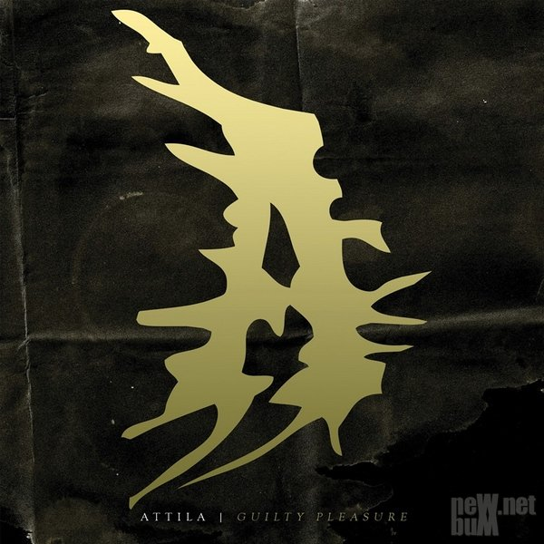Attila - Guilty Pleasure (2014)
