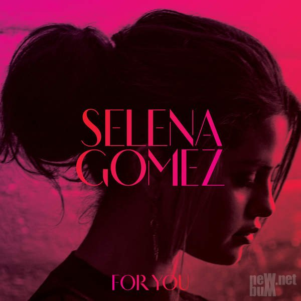 Selena Gomez - For You (2014)