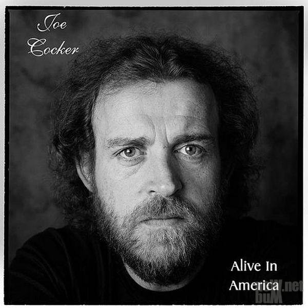 Joe Cocker - Alive in America (2014)
