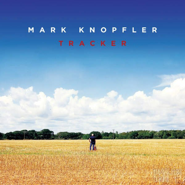 Mark Knopfler - Tracker [Deluxe Edition] (2015)