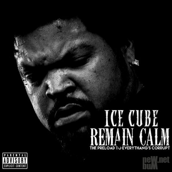Ice Cube - Remain Calm (2015)