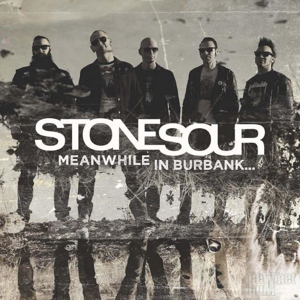 Stone Sour - Meanwhile In Burbank... (2015)