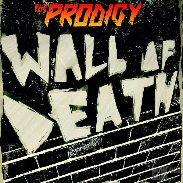 The Prodigy - Wall Of Death [Single] (2015)