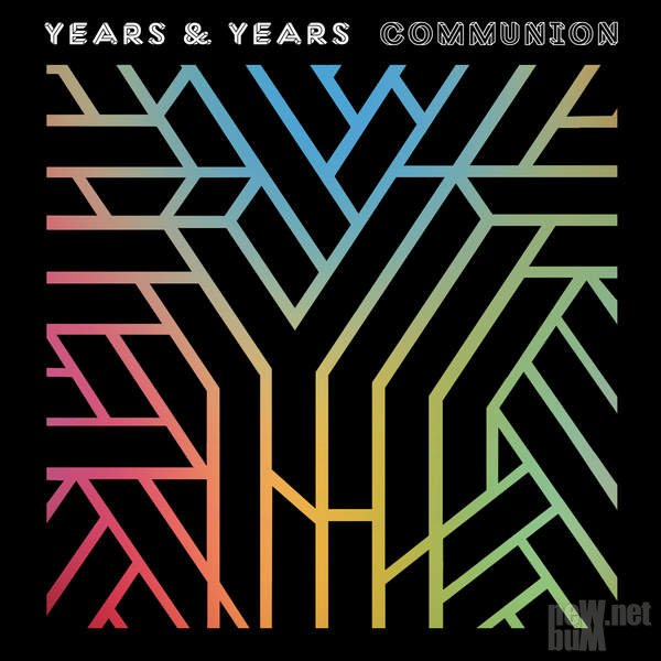 Years & Years - Communion [Deluxe Edition] (2015)