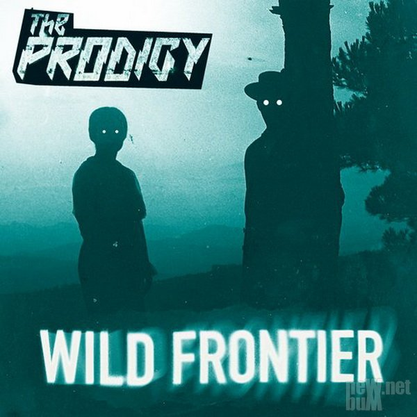 The Prodigy - Wild Frontier [EP] (2015)