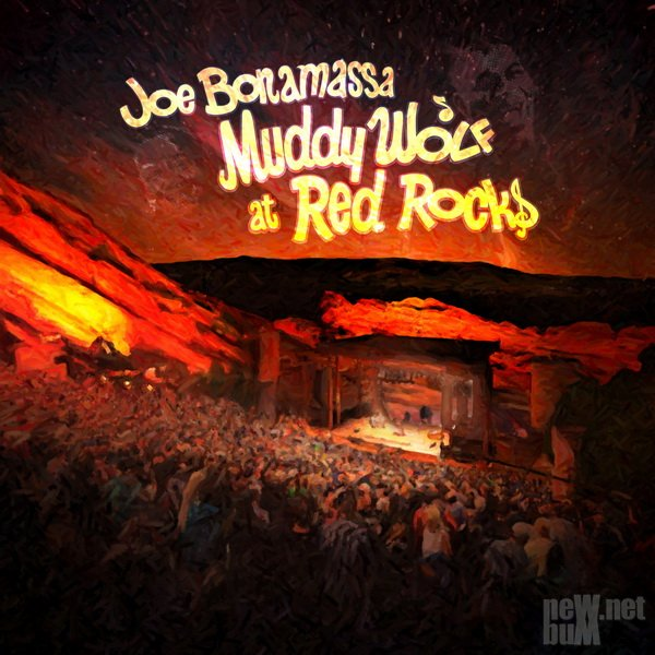 Joe Bonamassa - Muddy Wolf at Red Rocks (2015)