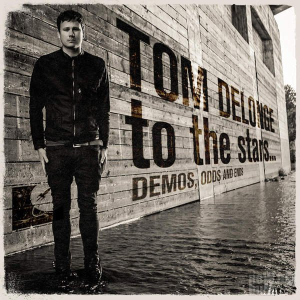 Tom DeLonge - To the Stars... Demos, Odds and Ends (2015)