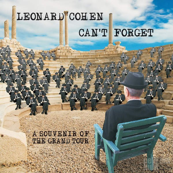 Leonard Cohen - Can't Forget: A Souvenir of the Grand Tour (2015)