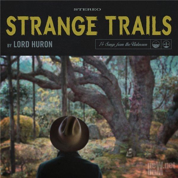 Lord Huron - Strange Trails (2015)