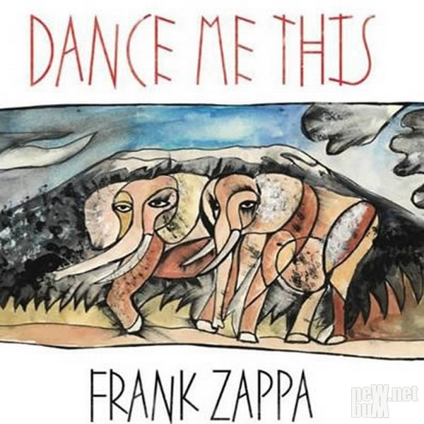 Frank Zappa - Dance Me This (2015)