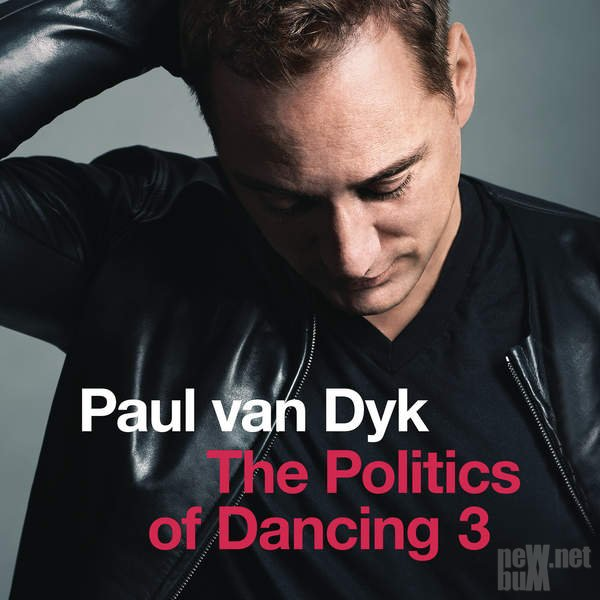 Paul Van Dyk - The Politics of Dancing 3 (2015)