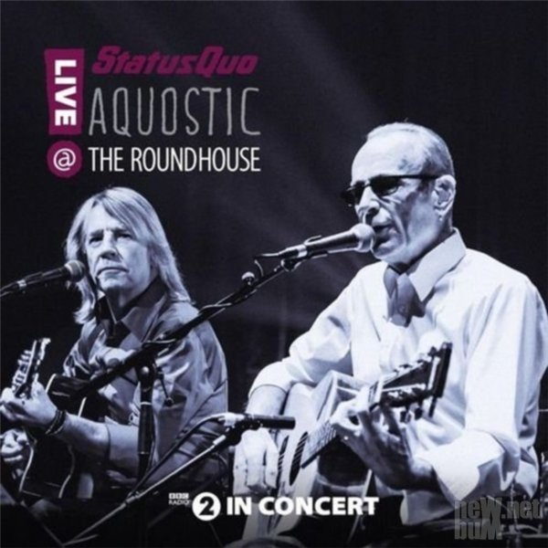 Status Quo - Aquostic! Live at the Roundhouse (2015)