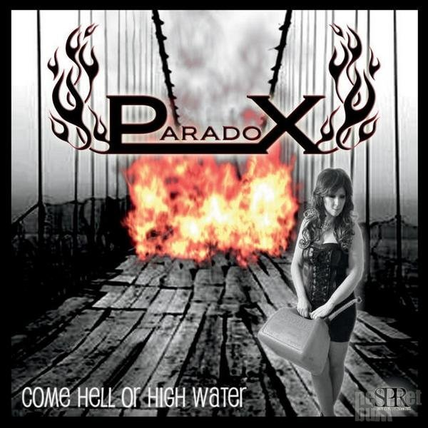Paradox - Come Hell Or High Water (2015)