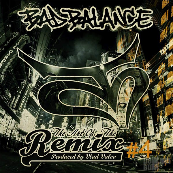 Bad Balance - The Art of the Remix 4 (2015)