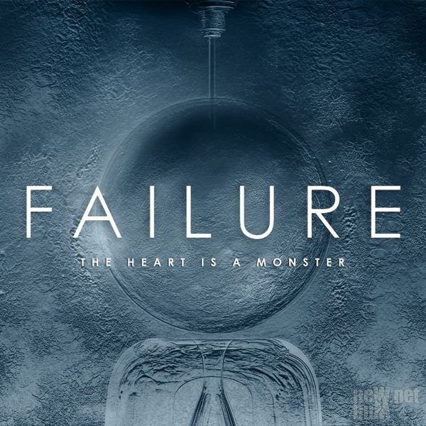 Failure - The Heart Is A Monster (2015)