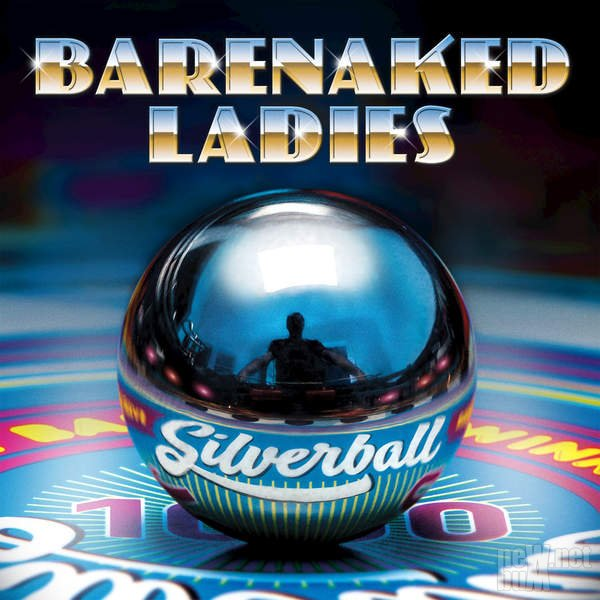 Barenaked Ladies - Silverball (2015)