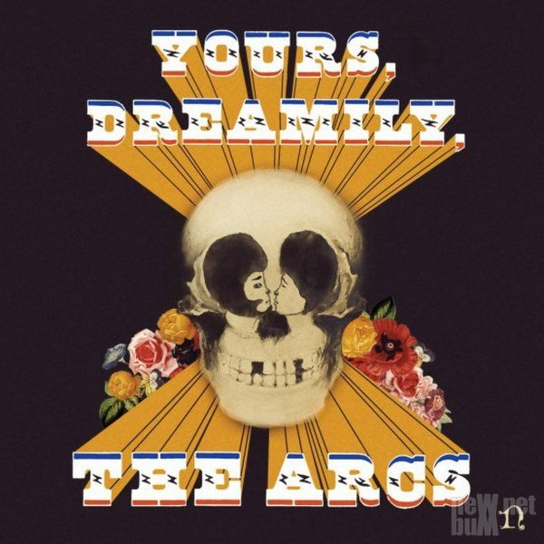 The Arcs - Yours, Dreamily (2015)