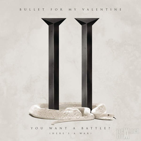 Bullet For My Valentine - You Want a Battle? (Here's a War) [Single] (2015 ...