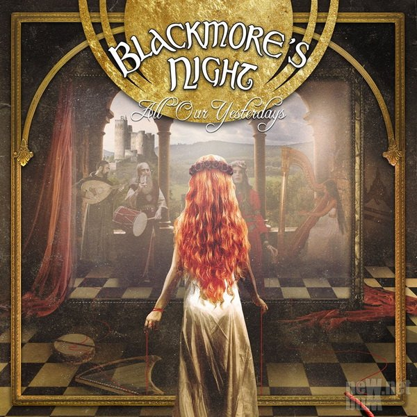 Blackmore's Night - All Our Yesterdays (2015)