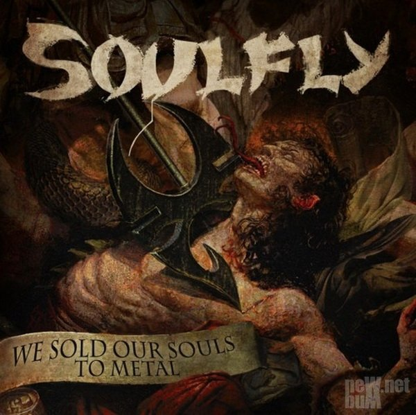 Soulfly - We Sold Our Souls To Metal [Single] (2015)