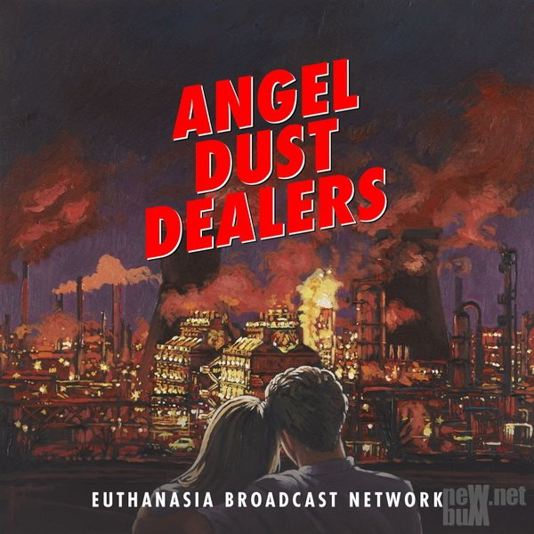 Angel Dust Dealers - Euthanasia Broadcast Network (2015)
