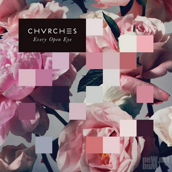 Chvrches - Every Open Eye (2015)