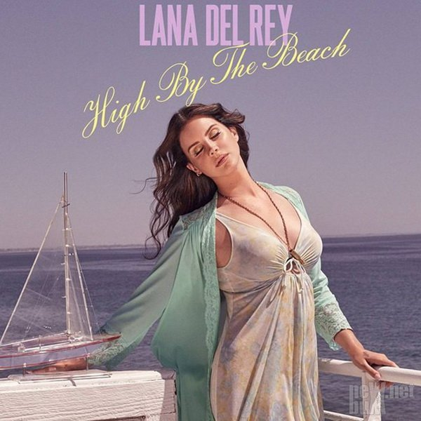 Lana Del Rey - High By The Beach [Single] (2015)