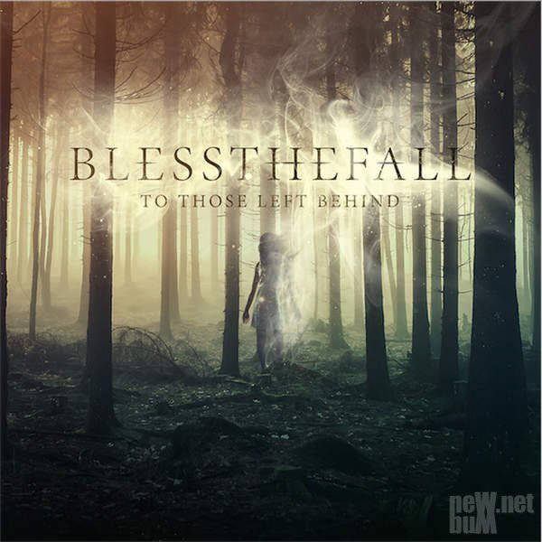 Blessthefall - To Those Left Behind (2015)