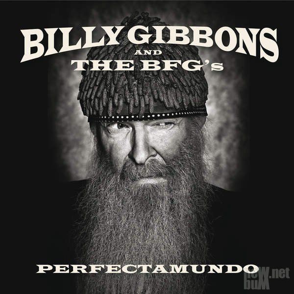 Billy Gibbons And The BFG's - Perfectamundo (2015)