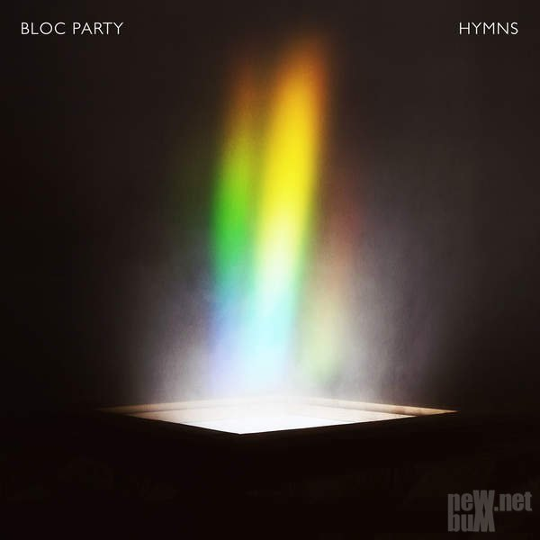 Bloc Party - Hymns [Deluxe Edition] (2016)