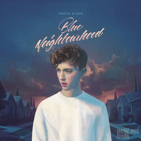 Troye Sivan - Blue Neighbourhood (2015)