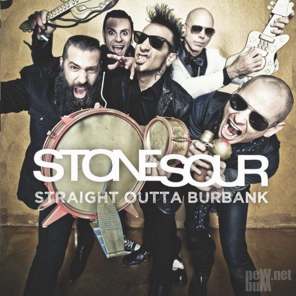 Stone Sour - Straight Outta Burbank (2015)