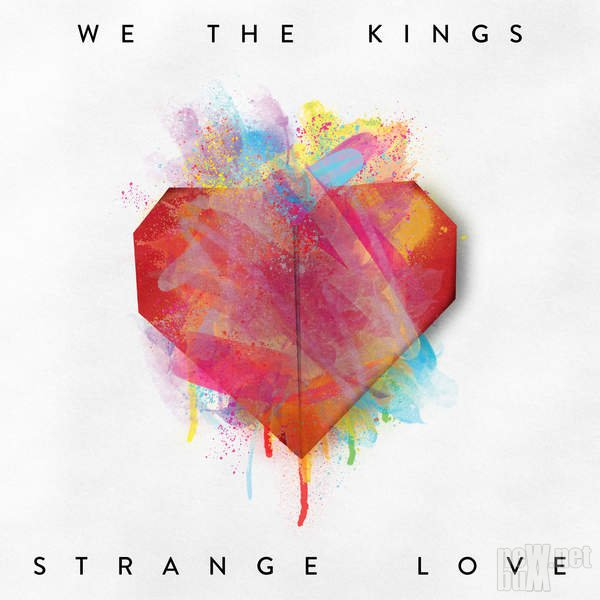 We the Kings - Strange Love (2015)