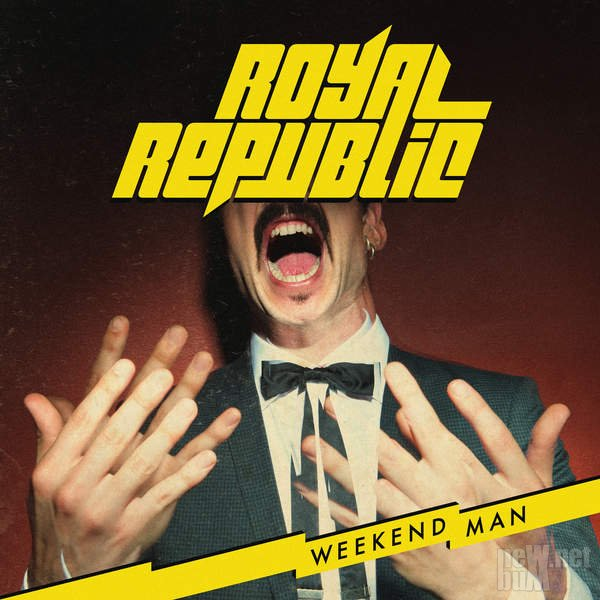 Royal Republic - Weekend Man (2016)