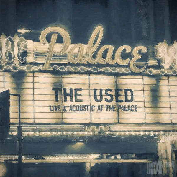 The Used - Live & Acoustic At The Palace (2016)