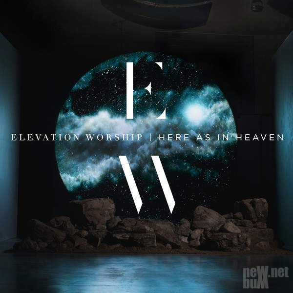 Elevation Worship - Here as in Heaven (2016)