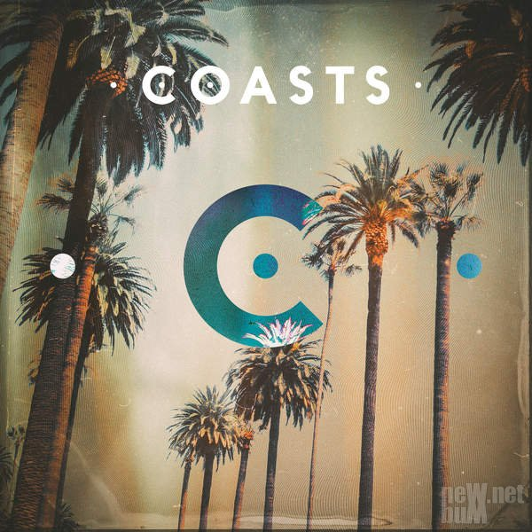 Coasts - Coasts [Deluxe Edition] (2016)